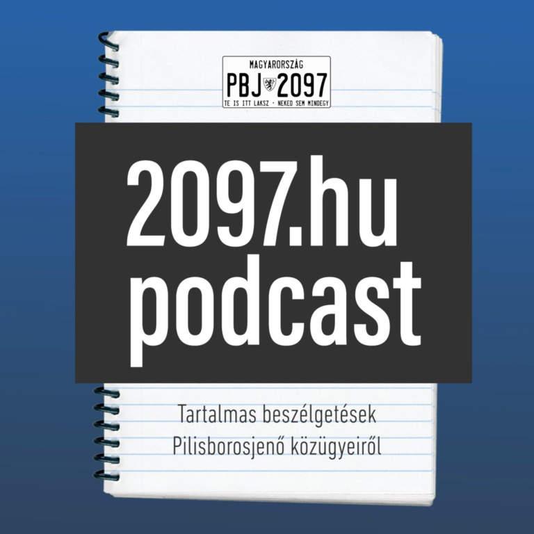 2097.hu podcast - beszélgetés Pilisborosjenő közügyeiről